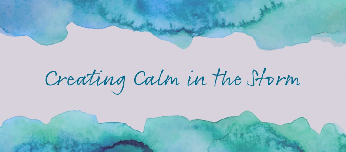 Creating Calm in the Storm (social media) 5